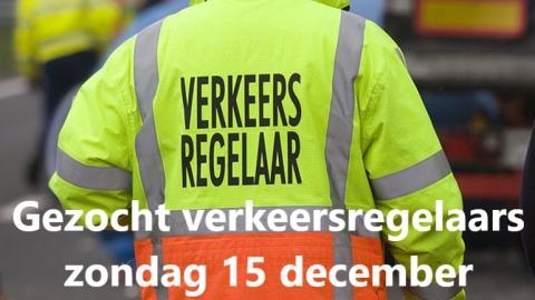 Gezocht verkeersregelaars op zondag 15 december